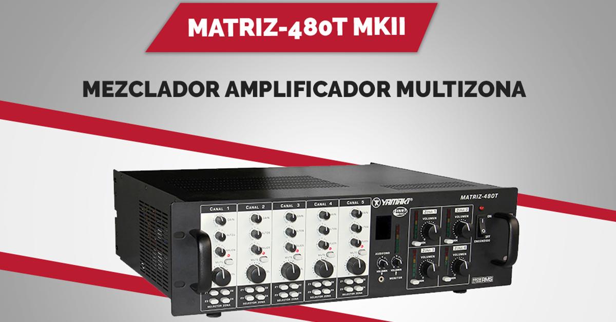 En este momento estás viendo Conoce la MATRIZ-480T MKII, solución de gran calidad y bajo costo para sonido ambiental y llamados